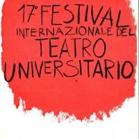 Manifesto per la 17a edizione del Festival internazionale del teatro universitario di Parma. 1969. Archivio Centro studi movimenti.